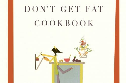 FWDGF Ckbk high res Discover: The French Women Don't Get Fat Cookbook by Mireille Guiliano - EAT LOVE SAVOR International luxury lifestyle magazine, bookazines & luxury community
