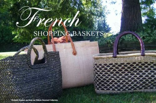 French shopping baskets Chic and Practical: French Shopping Baskets - EAT LOVE SAVOR International luxury lifestyle magazine and bookazines
