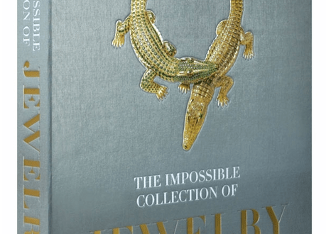 impossible collection of jewelry box cover READING: The Impossible Collection of Jewelry by Vivienne Becker - EAT LOVE SAVOR International luxury lifestyle magazine and bookazines