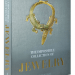 impossible collection of jewelry box cover READING: The Impossible Collection of Jewelry by Vivienne Becker - EAT LOVE SAVOR International luxury lifestyle magazine, bookazines & luxury community