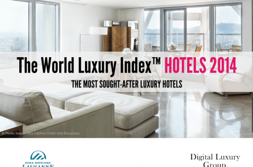 WORLD LUXURY index hotels 2014 Global Consumer Interest for Luxury Hotels Rises + Top 50 Sought-After Hotel Brands - EAT LOVE SAVOR International luxury lifestyle magazine, bookazines & luxury community