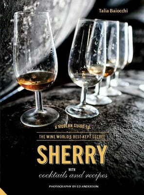 book cover sherry The Renaissance of Sherry: A Modern Guide to the Misunderstood Wine - EAT LOVE SAVOR International Luxury Lifestyle Magazine