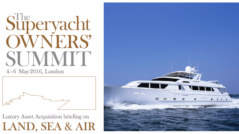 superyacht owners summit Superyacht Owners Summit Draws HNWI to London - EAT LOVE SAVOR International luxury lifestyle magazine and bookazines