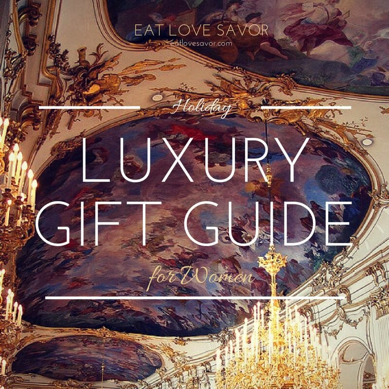 Holiday gift guide 2016 Luxury Holiday Gift Guide - Especially for Her - EAT LOVE SAVOR International luxury lifestyle magazine and bookazines