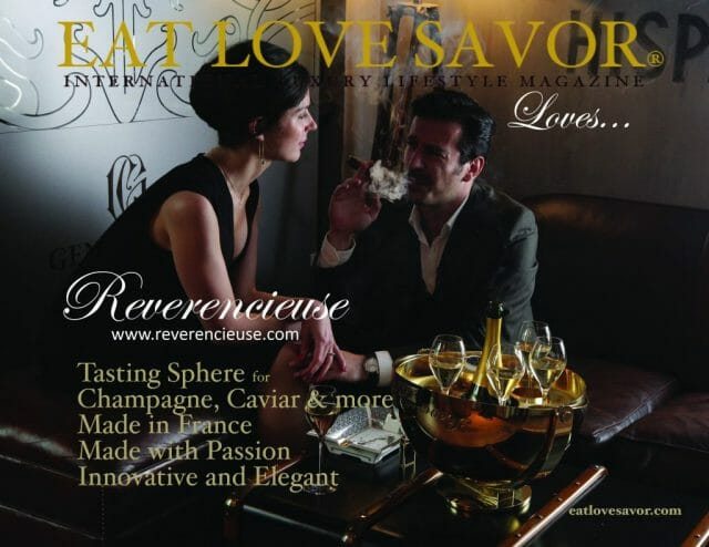 eat love savor loves reverencieuse EAT LOVE SAVOR LOVES... Reverencieuse - EAT LOVE SAVOR International luxury lifestyle magazine, bookazines & luxury community