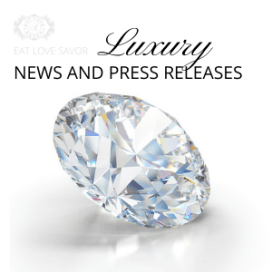 LUXURY NEWS AND PRESS RELEASES Luxury Press Release Submission - EAT LOVE SAVOR International Luxury Lifestyle Magazine