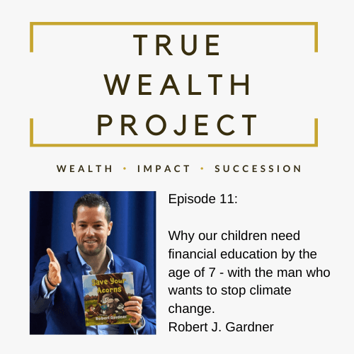 Episode 11 Card The True Wealth Project Podcast Presents: Why we need to give our children financial education - EAT LOVE SAVOR International luxury lifestyle magazine and bookazines
