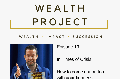 Episode 13 Card The True Wealth Project Podcast Presents: How To Be Financially Resilient In Times Of Crisis - EAT LOVE SAVOR International luxury lifestyle magazine, bookazines & luxury community