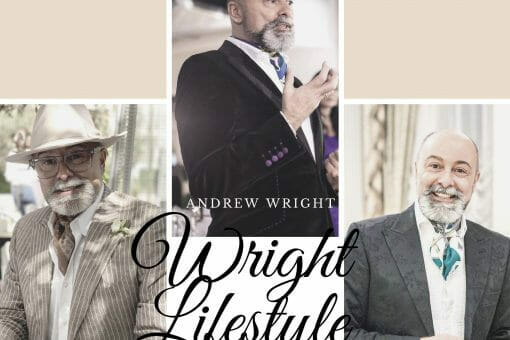 wright lifestyle A Moment with Andrew Wright, Wright Lifestyle - EAT LOVE SAVOR International luxury lifestyle magazine and bookazines