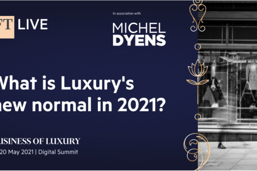 FT business of luxury summit 2021 Financial Times Business of Luxury Summit 2021 - EAT LOVE SAVOR International luxury lifestyle magazine, bookazines & luxury community