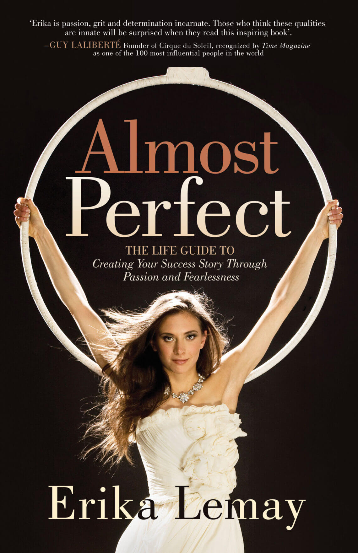 erika lemay CoverAlmostperfectfinalversionRGB Almost Perfect: The Life Guide to Creating Your Success Story Through Passion and Fearlessness - EAT LOVE SAVOR International Luxury Lifestyle Magazine